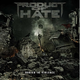 PRODUCT OF HATE - Buried In Violence (CD)