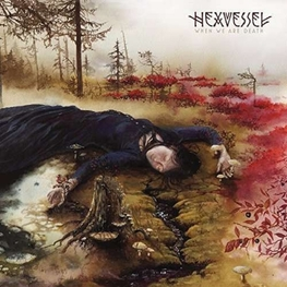 HEXVESSEL - When We Are Death (W/cd) (Gate) (2LP)