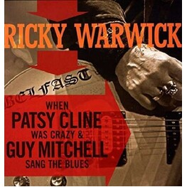 RICKY WARWICK - When Patsy Cline Was Crazy (& Guy Mitchell Sang Th (2LP)