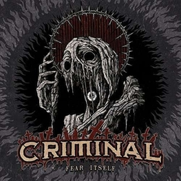 CRIMINAL - Fear Itself (CD)