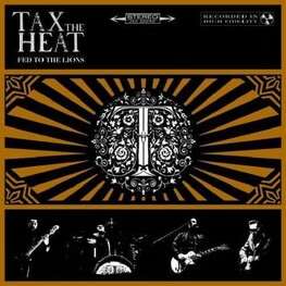 TAX THE HEAT - Fed To The Lions (Uk) (LP)