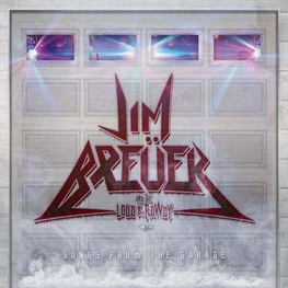 JIM BREUER AND THE LOUD & ROWDY - Songs From The Garage (CD)