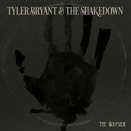 TYLER BRYANT & THE SHAKEDOWN - The Wayside Ep (CD)