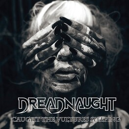 DREADNAUGHT - Caught The Vultures Sleeping (CD)