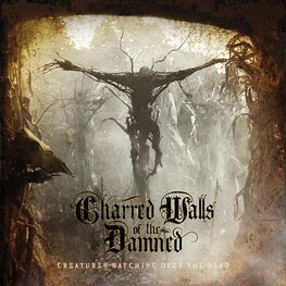CHARRED WALLS OF THE DAMNED - Creatures Watching Over The Dead (CD)