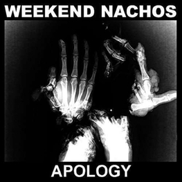 WEEKEND NACHOS - Apology (CD)