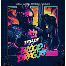 POWER GLOVE, SOUNDTRACK - Trials Of The Blood Dragon: Original Video Game Soundtrack (CD)