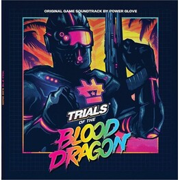POWER GLOVE, SOUNDTRACK - Trials Of The Blood Dragon: Original Video Game Soundtrack (Vinyl) (2LP)