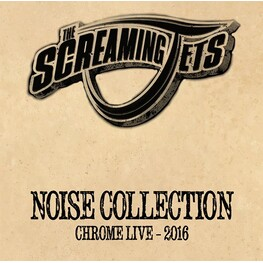 THE SCREAMING JETS - Noise Collection: Chrome Live 2016 (CD)