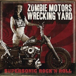 ZOMBIE MOTORS WRECKING YARD - Supersonic Rock 'n Roll (CD)