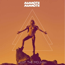 MAMMOTH MAMMOTH - Mount The Mountain (Ltd First Edition 4 Page Digipack & Bonus Track) (CD)
