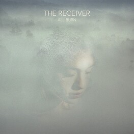 THE RECEIVER - All Burn (CD)