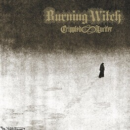 BURNING WITCH - Crippled Lucifer (2CD)