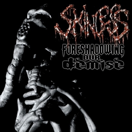 SKINLESS - Foreshadowing Our Demise (CD)