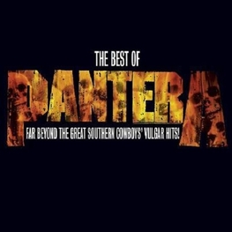 PANTERA - Best Of Pantera: Far Beyond The Great Southern Cowboy's Vulgar Hits (CD)