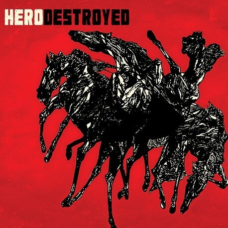 HERO DESTROYED - Hero Destroyed (CDEP)