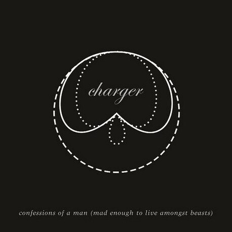 CHARGER - Confessions Of A Man Mad Enough To Live With Beasts (CD)