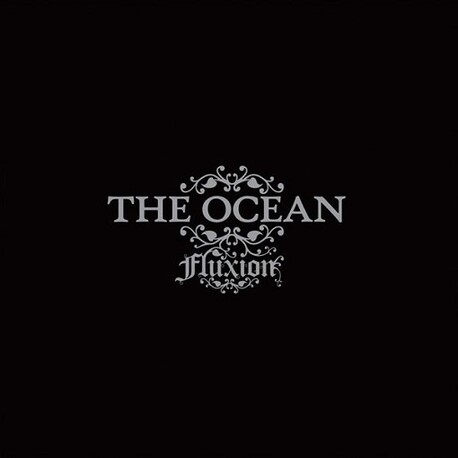 THE OCEAN, OCEAN - Fluxion (Reissue) (CD)