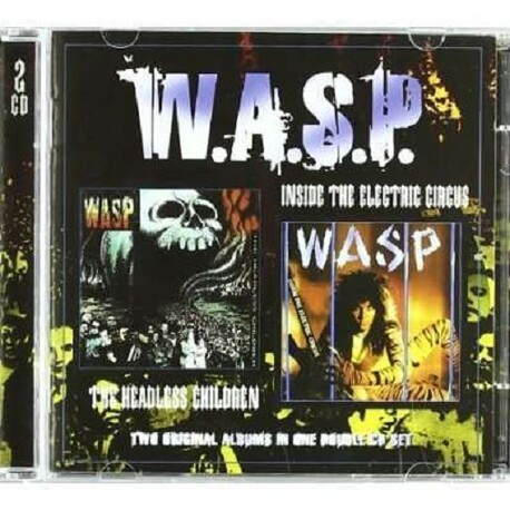 W.A.S.P. - WASP - Inside The Electric Circus/headless Children (2CD)