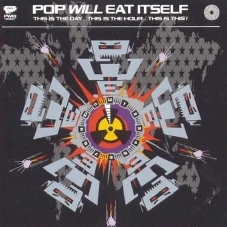 POP WILL EAT ITSELF - This Is The Day...This Is The Hour...This Is This! (Expanded 25th Anniversary Edition) (2CD)
