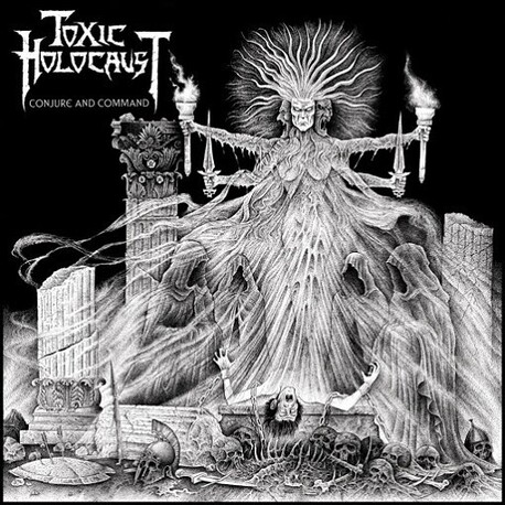 TOXIC HOLOCAUST - Conjure And Command (CD)