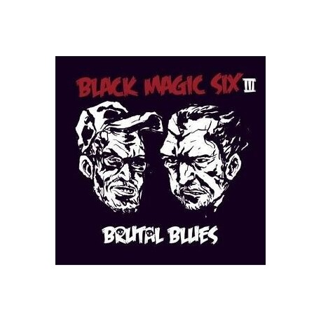 BLACK MAGIC SIX - Brutal Blues (LP)