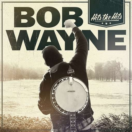 BOB WAYNE - Hits The Hits (Hol) (CD)