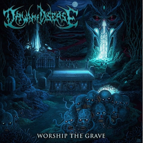 DAWN OF DISEASE - Worship The Grave (CD)