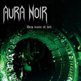 AURA NOIR - Deep Tracts Of Hell (CD)