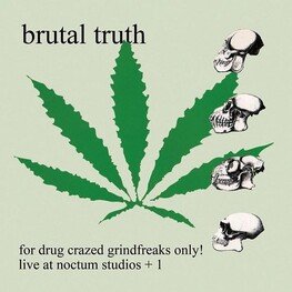 BRUTAL TRUTH - For Drug Crazed Grindfreaks Only (CD)