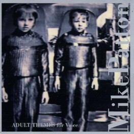 MIKE PATTON - Adult Themes For Voice (CD)