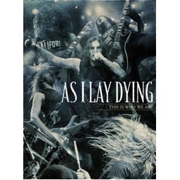 AS I LAY DYING - This Is Who We Are (3 DVD)