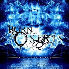 BORN OF OSIRIS - Higher Place, A (CD)