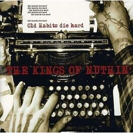 KINGS OF NUTHIN - Old Habits Die Hard (CD)