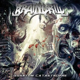 BRAINDRILL - Quantum Catastrophe (CD)