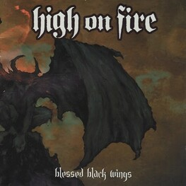HIGH ON FIRE - Blessed Black Wings (CD)