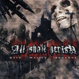 ALL SHALL PERISH - Hate Malice Revenge (CD)
