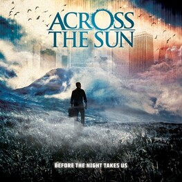 ACROSS THE SUN - Before The Night Takes Us (CD)