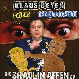 KLAUS BEYER COVERS OSAKA POPSTAR - Die Shaolin Affen Ep (7 Inch Single) (7in)