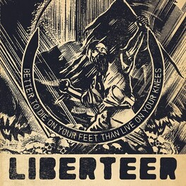 LIBERTEER - Better To Die On Your Feet Than Live On Your Knee (CD)