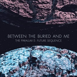 BETWEEN THE BURIED AND ME - Parallax Ii, The: Future Sequence (Vinyl) (2LP)