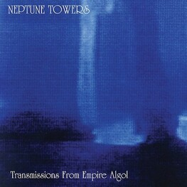 NEPTUNE TOWERS - Transmissions From Empire Algol (CD)