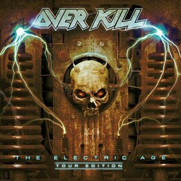 OVERKILL - The Electric Age (Tour Edition (2CD)