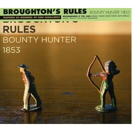 BROUGHTONS RULES - Bounty Hunter 1853 (CD)