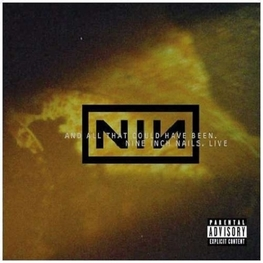 NINE INCH NAILS - Live: And All That Could Have Been (CD)