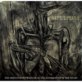 SEPULTURA - Mediator Between The Head And The Hands Must Be The Heart, The (CD)