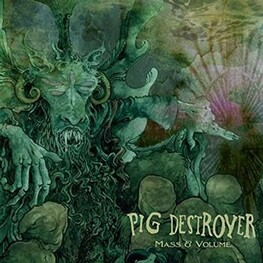 PIG DESTROYER - Mass & Volume (CD)
