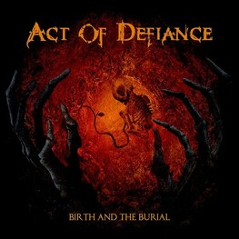 ACT OF DEFIANCE - Birth And The Burial (LP)