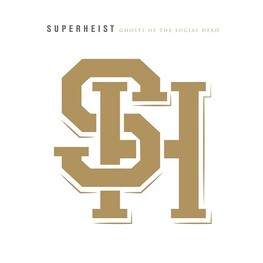 SUPERHEIST - Ghosts Of The Social Dead (CD)