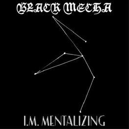BLACK MECHA - I.M. Mentalizing (LP)